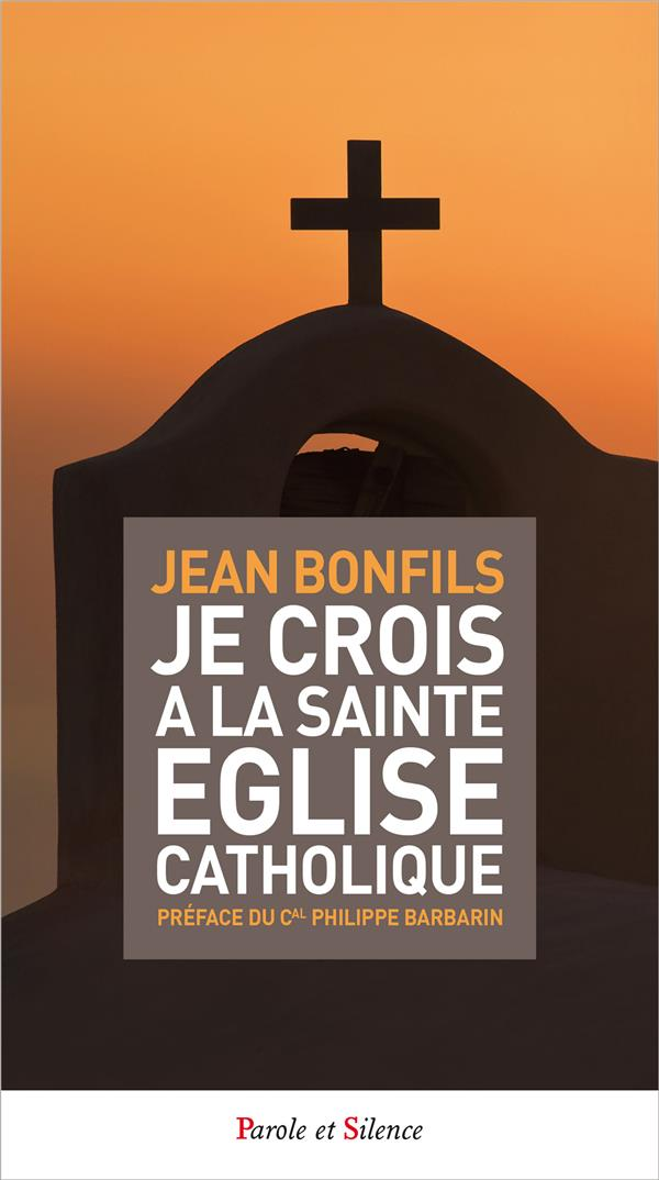 JE CROIS A LA SAINTE EGLISE CATHOLIQUE
